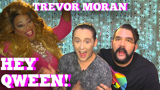 TREVOR MORAN on HEY QWEEN! with Jonny McGovern PROMO - Video
