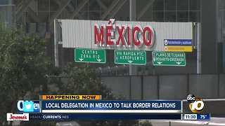 San Diego delegation talks border issues in Mexico