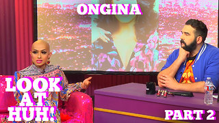 Rupaul's Drag Race Star ONGINA on LOOK AT HUH! Part 2 - Video
