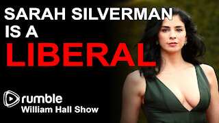 Sarah Silverman is a LIBERAL