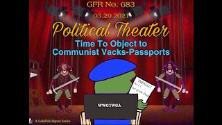 The GoldFish Report No. 683 - Time to Object to Communist Vacks-Passports