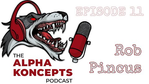 Alpha Koncepts Podcast with Rob Pincus talking about training, mental health and Entrepreneurism.
