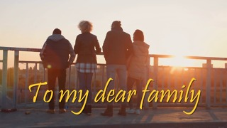 To My Dear Family - Video