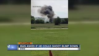 Man asked if he could shoot blimp down - Video
