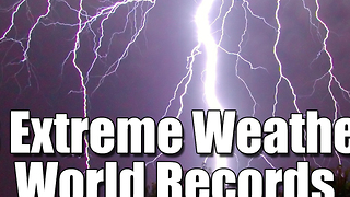 8 Extreme Weather Records from around the World - Video