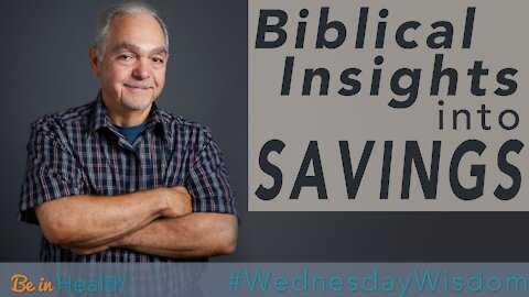 Biblical Insights Into Savings - Pastor Benny Parish