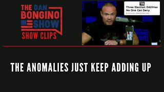 The Anomalies Just Keep Adding Up - Dan Bongino Show Clips