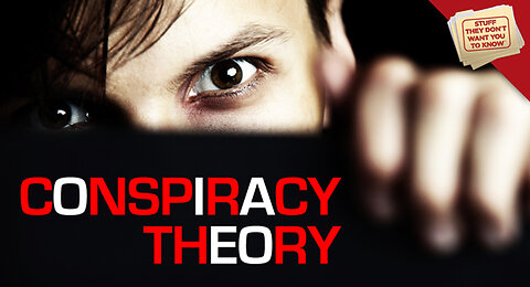 Stuff They Don't Want You to Know: What is a conspiracy theory?