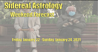 Sidereal Astrology - Weekend (at Bernie's?) Forecast