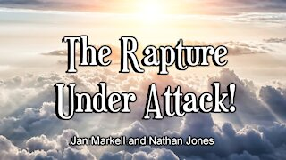The Rapture Under Attack!