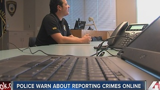 Police warn about reporting crimes online - Video