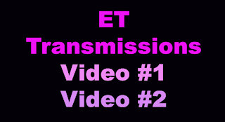 ET Transmissions Video #1 and Video #2 (edited together)