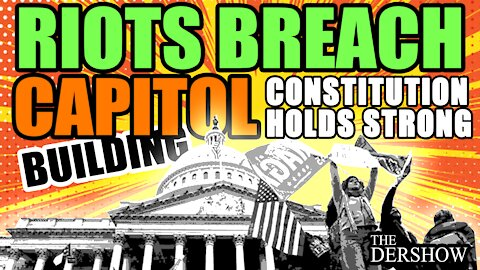 Rioters Breach Capitol Building but the Constitution Holds