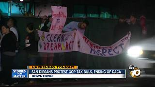 San Diegans protest GOP tax bills, ending of DACA - Video