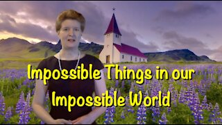 TTSC Ep8: Impossible Things in our Impossible World