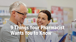 9 Things Your Pharmacist Wants You to Know
