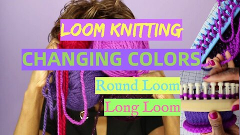 Changing Colors on the Round and Long Loom Knitting Looms - Looming With Wambui Made It