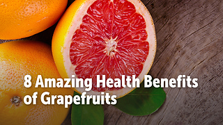 8 Amazing Health Benefits  of Grapefruits - Video