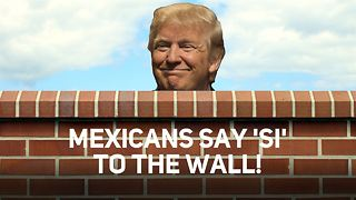 Say what? These Mexicans want to help build the wall! - Video