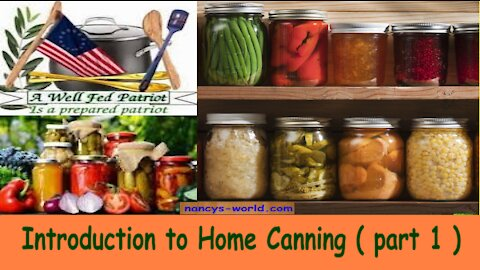 Introduction To Home Canning ( PART 1 )