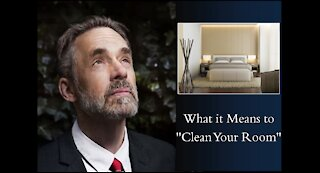 """Jordan Peterson - What it Means To """"Clean Your Room"""""""