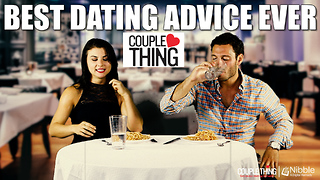 Best Dating Advice Ever  - Video
