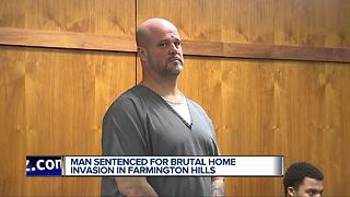 Man sentenced for brutal home invasion in Farmington Hills - Video