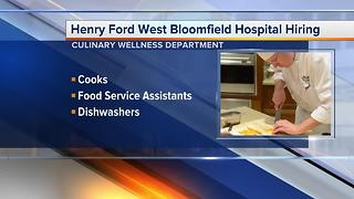 Workers Wanted: Henry Ford West Bloomfield Hospital hiring in its culinary department - Video