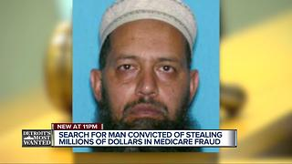 Search for man convicted of stealing millions of dollars in Medicare fraud - Video
