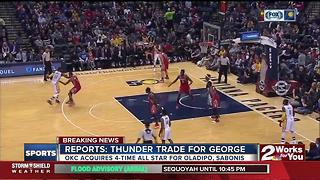 OKC Thunder acquires Paul George in trade - Video