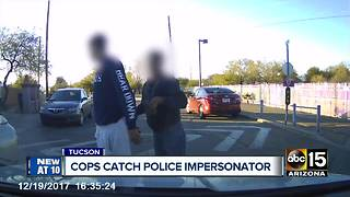 Police arrest man accused of impersonating officer in Tucson - Video