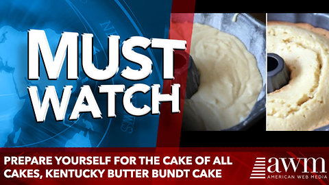 Prepare yourself for the cake of all cakes, Kentucky Butter Bundt Cake