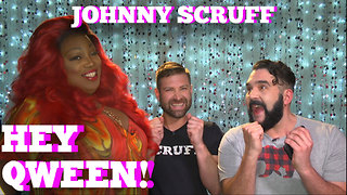 JOHNNY SCRUFF on Hey Qween! With Jonny McGovern! PROMO