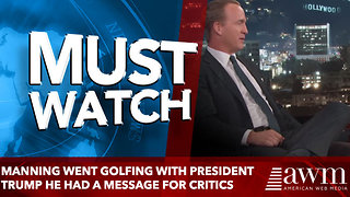 Peyton Manning Went Golfing With President Trump. He Had a Message for Critics - Video