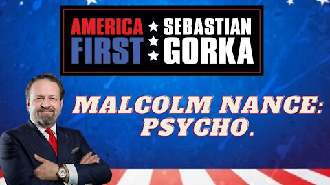 Malcolm Nance: Psycho. Sebastian Gorka on AMERICA First