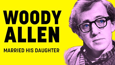 Woody Allen Married His Daughter: THE FULL STORY