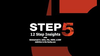 Step #5 from the 12 Step Insights Series (vid6)