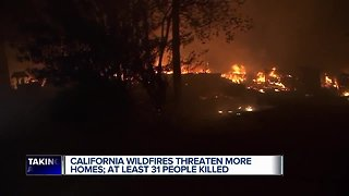 California wildfires threaten more homes; at least 31 dead