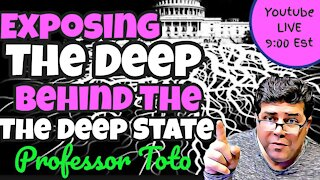 "Exposing ""THE DEEP"" behind The Deep State"