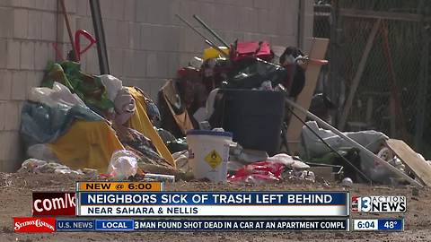 Neighbors sick of trash left behind by vacant homeless camp