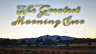 The Greatest Morning Ever