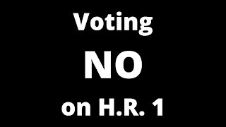 Voting 'NO' on H.R. 1