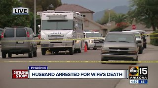 Man arrested after wife was found dead in their north Phoenix home
