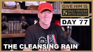 The Cleansing Rain | Give Him 15: Daily Prayer with Dutch Day 77