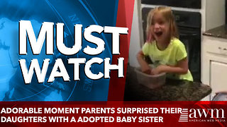 Adorable moment parents surprised their daughters with a newly adopted baby sister - Video