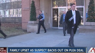 Family upset as suspect backs out on plea deal - Video