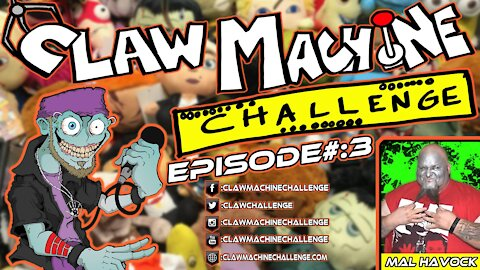 Claw Machine Challenge Ep #3 Featuring Mal Havock