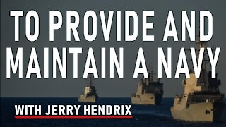 To Provide and Maintain a Navy with Jerry Hendrix