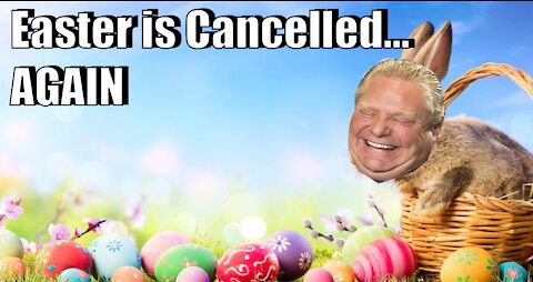 Easter is Cancelled... AGAIN!!