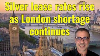 Silver lease rates rise as London shortage continues